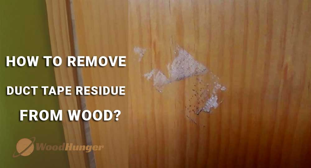 Remove Duct Tape Residue From Wood, How To Remove Sticky Tape Residue From Laminate Flooring
